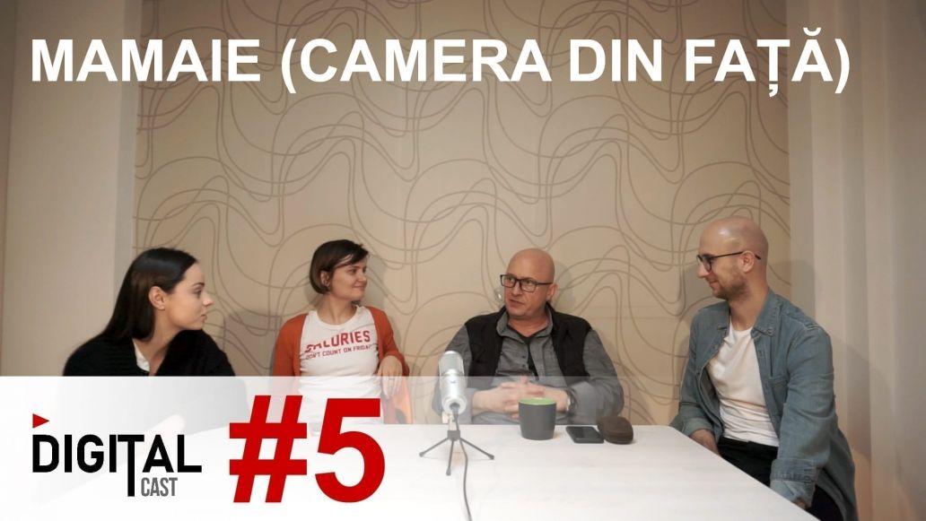 #DigitalCast 5 cu Mamaie (Camera-din-Fata)
