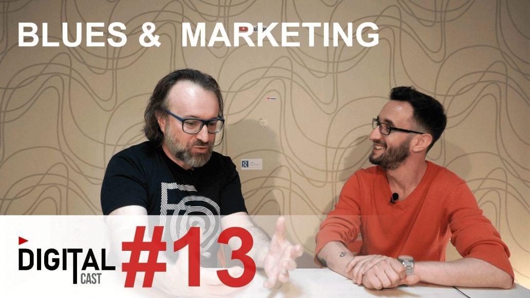 #DigitalCast-13 Blues, Stand-up, Marketing