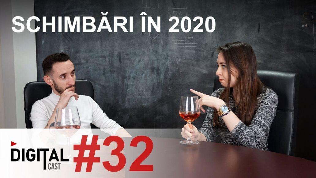 #DigitalCast-32---Schimbări-în-2020